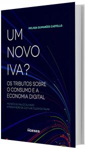 Imagem - Um Novo Iva?:Os Tributos Sobre o Consumo e a Economia Digital