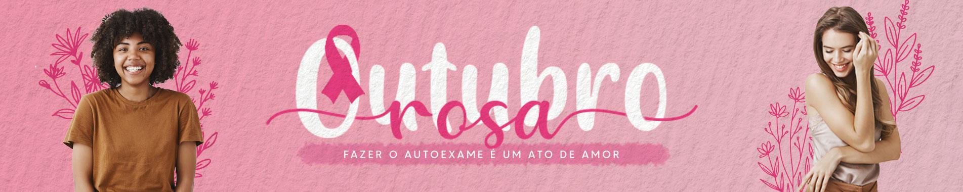 OUTUBRO ROSA: Pela prevenção ao Câncer de Mama