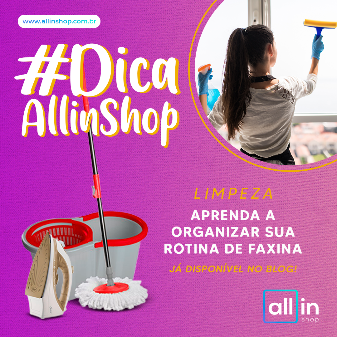 Imagem - #DicaAllinShop: Aprenda a organizar sua rotina de faxina