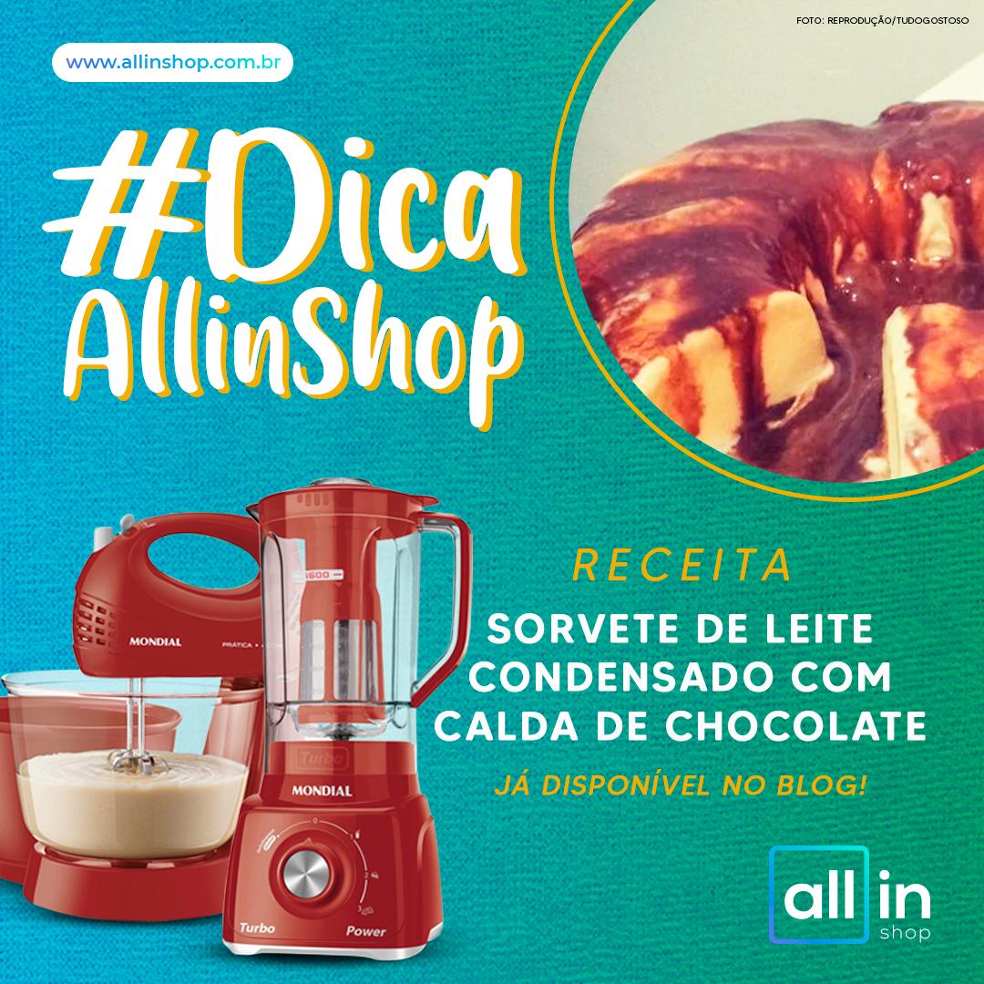 Imagem - #DicaAllinShop: Receita de Sorvete de Leite Condensado com Calda de Chocolate