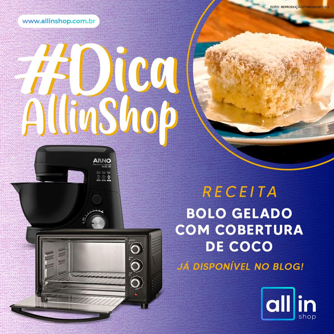 Imagem - #DicaAllinShop: Receita de Bolo Gelado com Cobertura de Coco