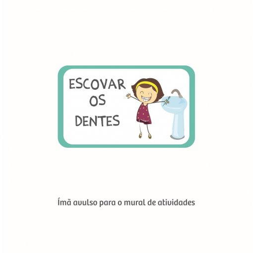 Escovar os Dentes (Ímã para o Mural de Atividades)