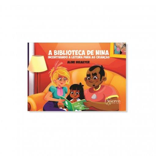Livro Infantil: A biblioteca de Nina: incentivando a leitura para as crianças