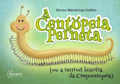 Livro Infantil: A Centopeia Perneta