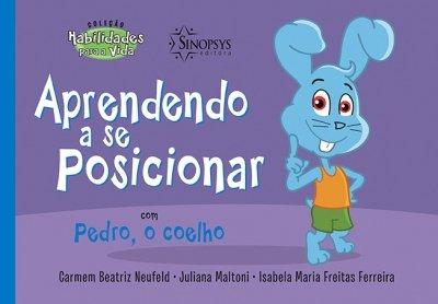 Livro Infantil: Aprendendo a se Posicionar com Pedro, o Coelho