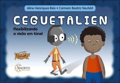 Livro Infantil: Ceguetalien: Flexibilizando a visão em túnel