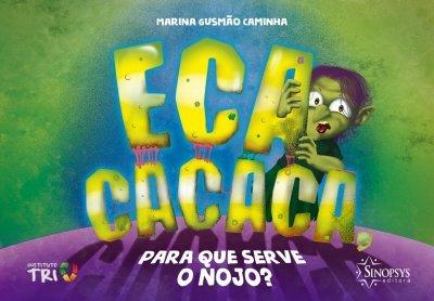 Livro Infantil: ECA Cacaca, Para Que Serve o Nojo?