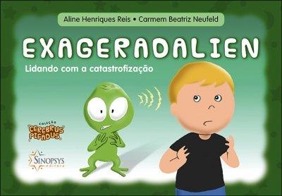 Livro Infantil: Exageradalien: Lidando com a Catastrofização