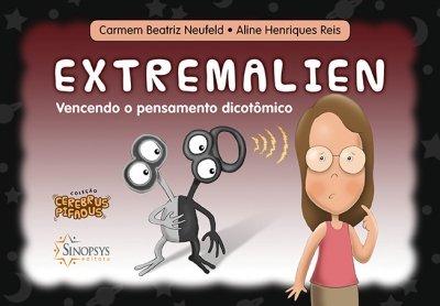 Livro Infantil: Extremalien: Vencendo o pensamento dicotômico