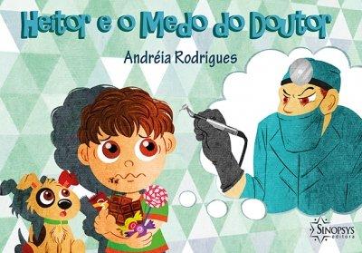 Livro Infantil: Heitor e o medo do doutor