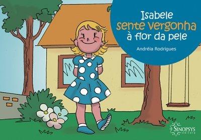 Livro Infantil: Isabele sente vergonha a flor da pele