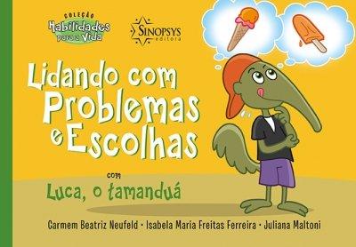 Livro Infantil: Lidando com Problemas e Escolhas com Luca, o Tamanduá