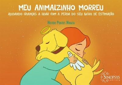 Livro Infantil: Meu Animalzinho Morreu: Ajudando crianças a lidar com a perda do seu bicho de estimação