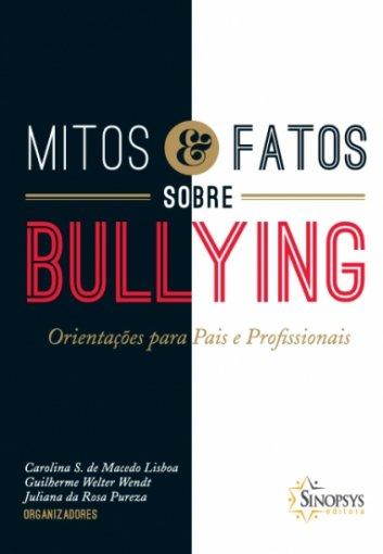 Livro Infantil: Mitos e Fatos sobre o Bullying: Orientação para Pais e Professores