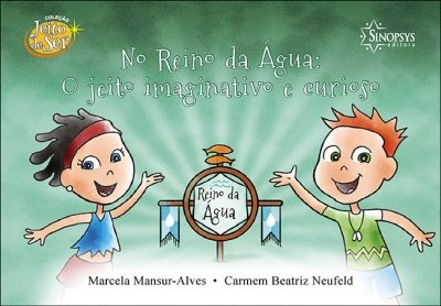 Livro Infantil: No Reino da Água: O jeito imaginativo e curioso