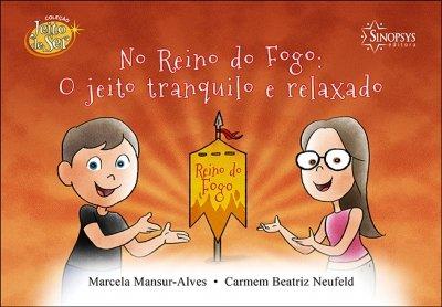 Livro Infantil: No Reino do Fogo: O jeito tranquilo e relaxado
