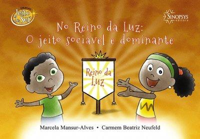 Livro Infantil: No Reino da Luz: O jeito Sociável e dominante