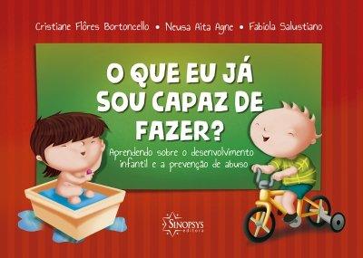 Livro Infantil: O que já sou capaz de fazer? Aprendendo sobre desenvolvimento infantil e prevenção de abuso