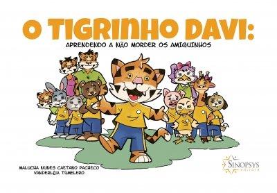 Livro Infantil: O tigrinho Davi: Aprendendo a não morder os amiguinhos