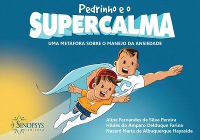 Livro Infantil: Pedrinho e o Supercalma: Uma metáfora sobre o manejo da ansiedade