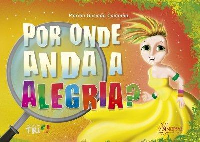 Livro Infantil: Por Onde Anda a Alegria?