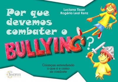 Livro Infantil: Por que Devemos Combater o Bullying?