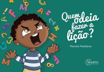 Livro Infantil: Quem Odeia Fazer a Lição?