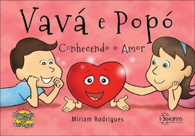 Livro Infantil: Vavá e Popó Conhecendo o Amor