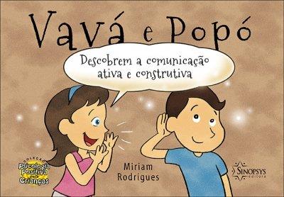 Livro Infantil: Vavá e Popó Descobrem a Comunicação Ativa e Construtiva