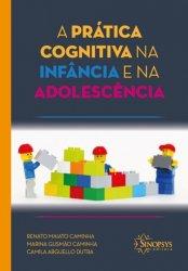 Imagem - Livro: A Prática Cognitiva na Infância e na Adolescência cód: 785