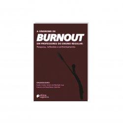 Imagem - Livro: A Síndrome de Burnout em Professores do Ensino Regular: Pesquisa, Reflexões e Enfrentamento cód: 2485