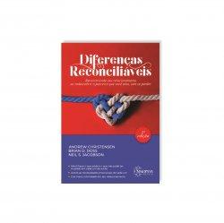 Imagem - Livro: Diferenças Reconciliáveis: Reconstruindo Seu Relacionamento Ao Redescobrir o Parceiro Que Você Ama, Sem Se Perder cód: 2486