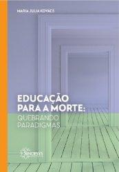 Imagem - Livro: Educação para morte: Quebrando Paradigmas cód: 2209
