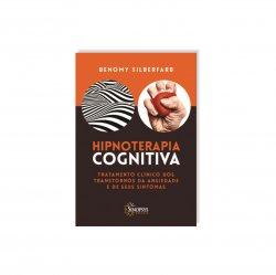 Imagem - Livro: Hipnoterapia Cognitiva: Tratamento Clínico Dos Transtornos De Ansiedade E De Seus Sintomas cód: 2505