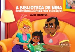 Imagem - Livro Infantil: A biblioteca de Nina: incentivando a leitura para as crianças cód: 2347