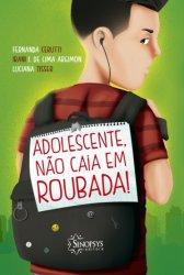 Livro Infantil: Adolescente, não caia em roubada