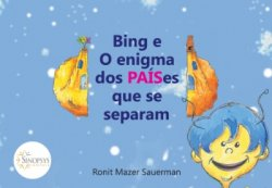 Livro Infantil: Bing e o Enigma dos Países que se Separam