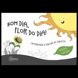 Imagem - Livro Infantil: Bom dia, Flor do dia! Entendendo o sentido da empatia cód: 896