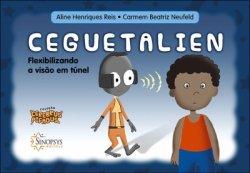 Imagem - Livro Infantil: Ceguetalien: Flexibilizando a visão em túnel cód: 614