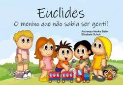 Imagem - Livro Infantil: Euclides: O menino que não sabia ser gentil cód: 1987