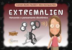 Imagem - Livro Infantil: Extremalien: Vencendo o pensamento dicotômico cód: 578