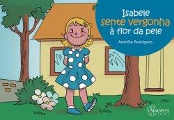 Imagem - Livro Infantil: Isabele sente vergonha a flor da pele cód: 547