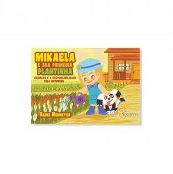 Imagem - Livro Infantil: Mikaela e a sua primeira plantinha - Crianças e a Responsabilidade pela Natureza cód: 2544