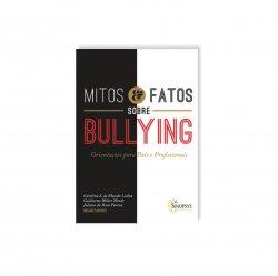 Imagem - Livro Infantil: Mitos e Fatos sobre o Bullying: Orientação para Pais e Professores cód: 396