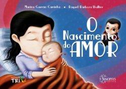 Imagem - Livro Infantil: O Nascimento do Amor cód: 482