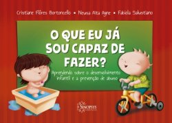 Imagem - Livro Infantil: O que já sou capaz de fazer? Aprendendo sobre desenvolvimento infantil e prevenção de abuso cód: 525