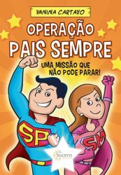 Imagem - Livro Infantil: Operação Pais Sempre cód: 425