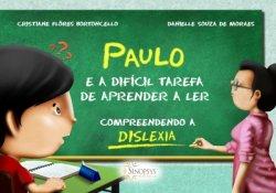 Imagem - Livro Infantil: Paulo e a Difícil Tarefa de Aprender a Ler: Compreendendo a Dislexia cód: 458