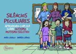 Imagem - Livro Infantil: Silencios Peculiares: Aprendendo com Gui sobre autismo e Mutismo Seletivo cód: 526