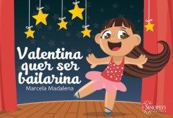 Imagem - Livro Infantil: Valentina quer ser Bailarina cód: 490